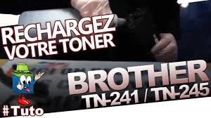 <b>TN</b>-<b>241</b> / <b>TN</b>-<b>245</b> Brother Toner : Comment Rechager Le Toner ...