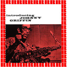 <b>Johnny Griffin</b>: <b>Introducing</b> Johnny Griffin (RVG, Remastered Version ...