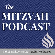 The Mitzvah Podcast - With Rabbi Yaakov Wolbe