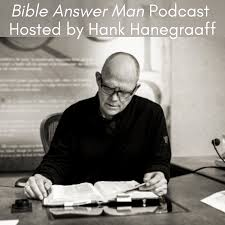 Bible Answer Man Podcast with Hank Hanegraaff