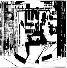 <b>Underworld</b> - <b>Dubnobasswithmyheadman</b> (CD) | Discogs
