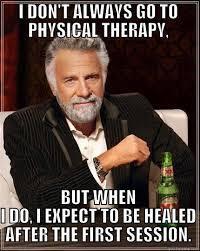 Physical therapy memes - quickmeme via Relatably.com