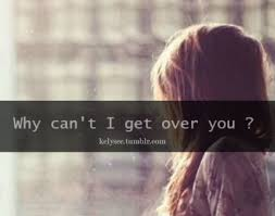 Why Can&#x27,t I Get Over You | via - image #1648339 by aaron_s on ... via Relatably.com
