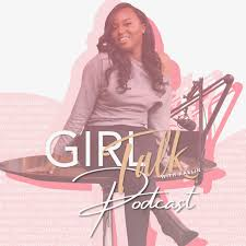 Girl Talk With K Podcast