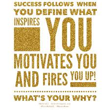 success follows when you know your why purpose debra trappen success follows when you define what inspires you motivates you and fires you up