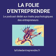 La Folie d'Entreprendre