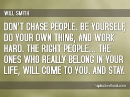 Dont Chase People Be Yourself Quotes | Inspiration Boost via Relatably.com