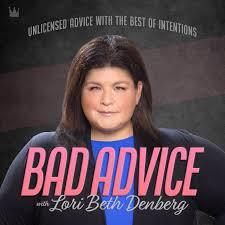 Bad Advice with Lori Beth Denberg