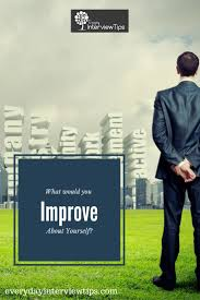 images about interview tips questions answers on difficult interview question what would you most like to improve about yourself