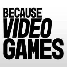 BecauseVideoGames