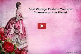 Top 40 <b>Vintage Fashion</b> Youtube Channels To Follow in <b>2019</b>