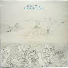 <b>Robert Wyatt</b> - <b>Rock</b> Bottom (1974, Vinyl) | Discogs
