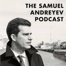 The Samuel Andreyev Podcast
