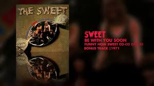 <b>Sweet</b> - Be With You Soon (<b>Funny How Sweet</b> Co-Co Can Be ...