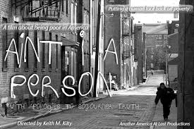 ain t i a person a film about poverty in america today events what does poverty look like in america today keith kilty ohio state college of social work professor emeritus puts a human face on poverty in his