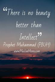 17 best prophet muhammad quotes prophet muhammad alhamdulillah n not everyone has an intellect to admire a beauty like that memo hadithhadith prophetmuhammadhadith quotesmuslim