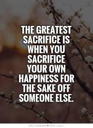 Sacrifice Quotes | Sacrifice Sayings | Sacrifice Picture Quotes ...