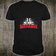Official <b>Scaffolder</b> Gets It Up <b>Scaffold</b> Builder <b>Scaffolding Shirt</b> ...
