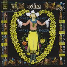 The <b>Byrds</b> - <b>Sweetheart of</b> the Rodeo Lyrics and Tracklist | Genius