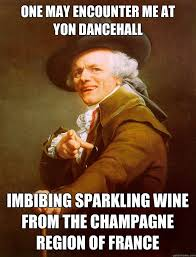 One may encounter me at yon dancehall imbibing sparkling wine from ... via Relatably.com