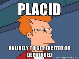PLacid unlikely to get excited or depressed - Futurama Fry | Meme ... via Relatably.com