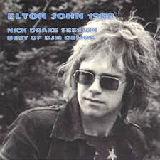 The sessions had Elton John singing the songs of Mike Heron, John Martyn, Nick Drake and Beverly Martin arranged by Drake's producer, Joe Boyd. - saturday-sun-sessions
