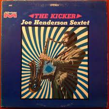 <b>Joe Henderson</b> Sextet - The Kicker | Releases | Discogs