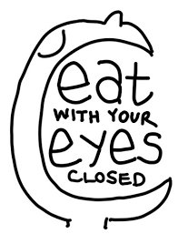 eat with your eyes closed anatomy eat kitchen