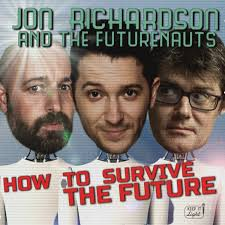 Jon Richardson and the Futurenauts - How To Survive The Future