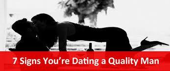 7 Signs You're Dating A <b>Quality Man</b>