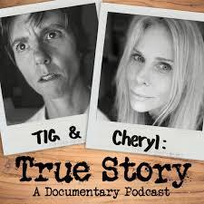 Tig and Cheryl: True Story