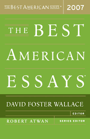 the best american essays david foster wallace robert atwan the best american essays 2007 david foster wallace robert atwan 9780618709274 com books