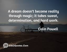 A dream doesnt become reality through magic it takes sweat ... via Relatably.com