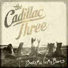 The <b>Cadillac Three</b> - <b>Bury</b> Me In My Boots (2016, Vinyl) | Discogs