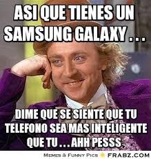 asi que tienes un samsung galaxy . . . ... - Willy Wonka Meme ... via Relatably.com