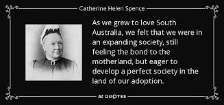 Catherine Helen Spence quote: As we grew to love South Australia ...