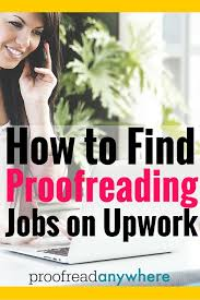 how to proofreading jobs on upwork elance can you really make money as a proofreader on upwork these are some hard facts
