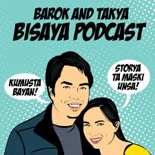 Barok and Takya Bisaya Podcast
