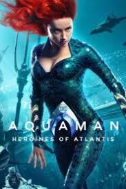 Aquaman: Heroines of Atlantis 2019 (Watch Full Movie ...