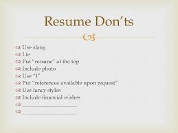 "resume cover letter reference page  ï'�  ï'�  closed market  ï'�      use slang ï'�  lie ï'�  put ""resume"" at the top ï'�  include"
