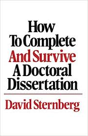 Amazon com  How to Complete and Survive a Doctoral Dissertation     Amazon com  How to Complete and Survive a Doctoral Dissertation                  David Sternberg  Books