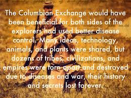 the columbian exchange essay columbian exchange essay sara huckaby copy of the columbian exchange by will spencer