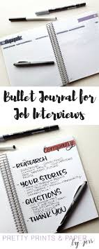 best ideas about job search resume tips job bullet journal for job interviews