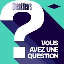 Checknews - Vous avez une question ?