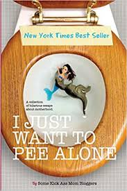 <b>I Just Want to</b> Pee Alone: People I Want to Punch in the Throat, Jen ...
