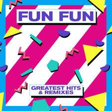 <b>Greatest Hits</b> & Remixes (2 CDs) by <b>Fun Fun</b> - CeDe.com