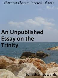 unpublished essay on the trinity christian classics ethereal library summary