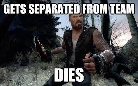 Left 4 Dead memes | quickmeme via Relatably.com