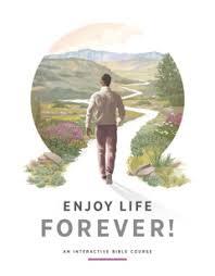 <b>Enjoy Life</b> Forever!—An Interactive Bible Course