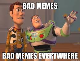 Bad Memes Bad Memes Everywhere - Toy Story - quickmeme via Relatably.com